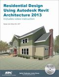 Residential Design Using Autodesk Revit Architecture 2013