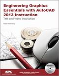 Engineering Graphics Essentials with AutoCAD 2013