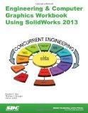 Engineering & Computer Graphics Workbook Using SolidWorks 2013