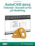 AutoCAD 2015 Tutorial - Second Level: 3D Modeling