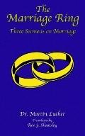 Marriage Ring Three Sermons on Marriage