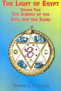 Light of Egypt The Science of the Soul and the Stars
