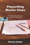Playwriting Master Class : The Personality of Process and the Art of Rewriting