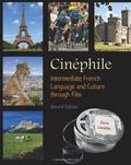 Cinephile: French Language and Culture Through Film, 2th Edition (French Edition)