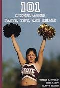101 Cheerleading Facts, Tips, and Drills