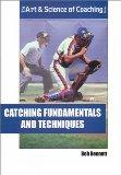 Catching Fundamentals and Techniques (The Art & Science of Coaching Series)