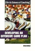 Developing an Offensive Game Plan (Art&Science of Coaching (Paperback))