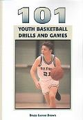101 Youth Basketball Drills And Games