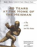 40 Years at the Home of the Heisman A Boy, a Ball, and His Dream