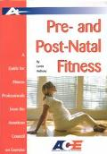 Pre- And Post-Natal Fitness A Guide for Fitness Professionals from the American Council on E...
