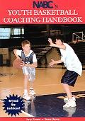 Nabc's Youth Basketball Coaching Handbook Beyond the Backboard