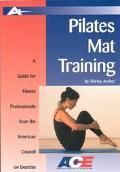 Pilates Mat Training: A Guide for Fitness Professionals from the American Council on Exercise