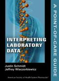 Interpreting Laboratory Data: A Point-of-Care Guide (Point-of-Care Guides)