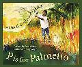 P Is for Palmetto A South Carolina Alphabet