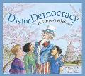 D Is for Democracy A Citizen's Alphabet