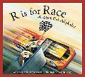 R Is for Race A Stock Car Alphabet