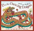 D Is for Dancing Dragon A China Alphabet