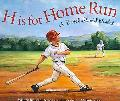 H Is for Home Run: A Baseball Alphabet (Alphabet-Sports)