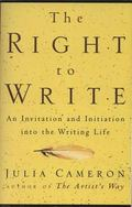 Right to Write An Invitation and Initiation into the Writing Life