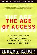 Age of Access The New Culture of Hypercapitalism Where All of Life Is a Paid-For Experience