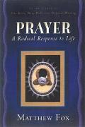 Prayer A Radical Response to Life
