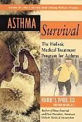 Asthma Survival The Holistic Medical Treatment Program for Asthma