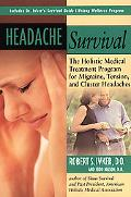 Headache Survival The Holistic Medical Treatment Program for Migraine, Tension, and Cluster ...