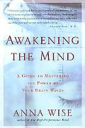 Awakening the Mind A Guide to Mastering the Power of Your Brain Waves