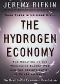 Hydrogen Economy The Creation of the World-Wide Energy Web and the Redistribution of Power o...