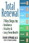 Total Renewal 7 Key Steps to Resilience, Vitality, and Long-Term Health