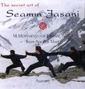 Secret Art of Seamm-Jasani 58 Movements for Eternal Youth from Ancient Tibet
