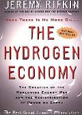 Hydrogen Economy The Creation of the Worldwide Energy Web and the Redistribution of Power on...