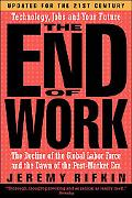 End of Work The Decline of the Global Labor Force and the Dawn of the Post-Market Era