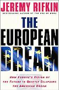 European Dream How Europe's Vision of the Future Is Quietly Eclipsing the American Dream