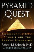 Pyramid Quest Secrets Of The Great Pyramid And The Dawn Of Civilization
