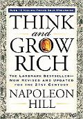 Think and Grow Rich The Landmark Bestseller--Now Revised and Updated for the 21st Century