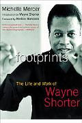 Footprints The Life And Work of Wayne Shorter