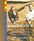 American Sideshow An Encyclopedia of History's Most Wondrous and Curiously Strange Performances