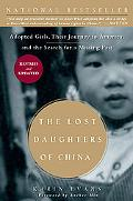 The Lost Daughters of China: Adopted Girls, Their Journey to America, and the Search for a M...