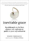 Inevitable Grace: Breakthroughs in the Lives of Great Men and Women:Guides to Your Self-Real...