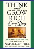 Think and Grow Rich Every Day : 365 Days of Success