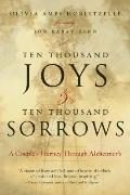 Ten Thousand Joys and Ten Thousand Sorrows : A Couple's Journey Through Alzheimer's