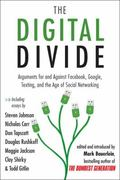 The Digital Divide: Writings For and Against Facebook, YouTube, Texting, and the Age of Soci...
