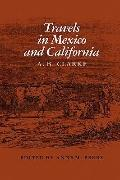 Travels in Mexico and California