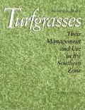 Turfgrasses Their Management and Use in the Southern Zone