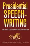 Presidential Speechwriting From the New Deal to the Reagan Revolution and Beyond