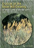 Grasses of the Texas Hill Country A Field Guide