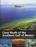 Coral Reefs of the Southern Gulf of Mexico