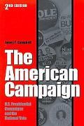American Campaign U.S. Presidential Campaigns and the National Vote