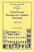 Marriages and Deaths in the Newspapers of Frederick and Montgomery Counties, Maryland, 1820-...